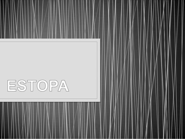 • Estopa es un dúo español de música creado en 1999. • Esta formado por los hermanos David y José Manuel Muñoz. • El grupo...