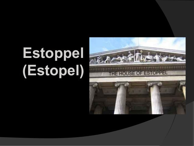 law of estoppel of evidence act 1872