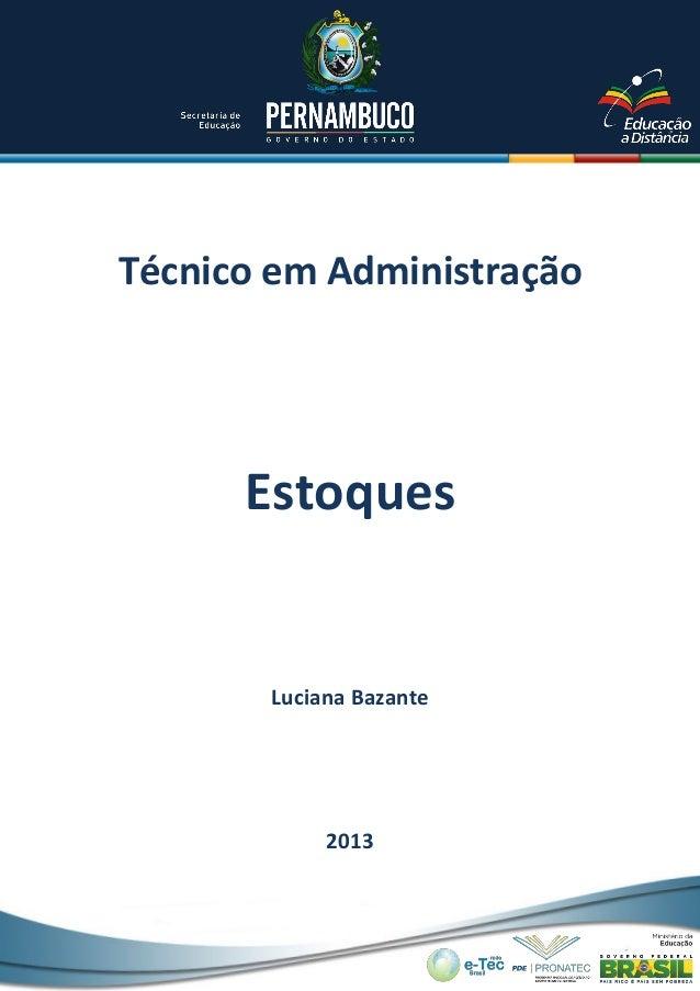 Técnico em Administração Luciana Bazante 2013 Estoques