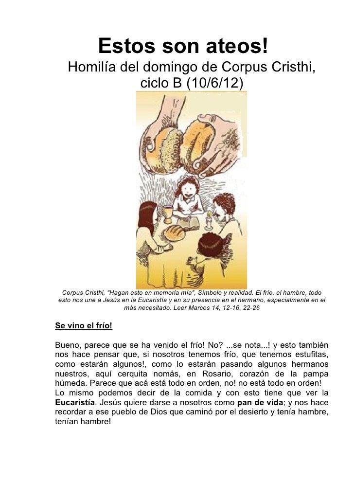 """Estos son ateos!   Homilía del domingo de Corpus Cristhi,              ciclo B (10/6/12) Corpus Cristhi, """"Hagan esto en me..."""