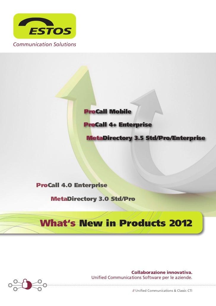 ProCall Mobile              ProCall 4+ Enterprise               MetaDirectory 3.5 Std/Pro/EnterpriseProCall 4.0 Enterprise...