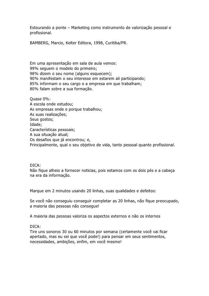 Estourando a ponte – Marketing como instrumento de valorização pessoal e profissional.  BAMBERG, Marcio, Kelter Editora, 1...