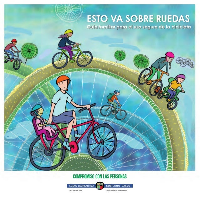 ESTO VA SOBRE RUEDAS Guía familiar para el uso seguro de la bicicleta SEGURTASUN SAILA DEPARTAMENTO DE SEGURIDAD SEGURTASU...