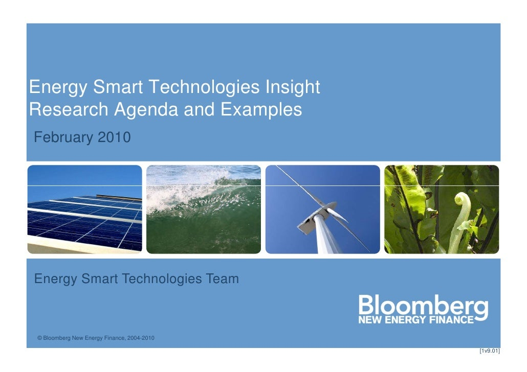 Energy Smart Technologies Insight Research Agenda and Examples February 2010     Energy Smart Technologies Team     © Bloo...