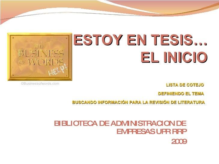 BIBLIOTECA DE ADMINISTRACION DE EMPRESAS UPR RRP 2009 ESTOY EN TESIS… EL INICIO LISTA DE COTEJO   DEFINIENDO EL TEMA   BUS...
