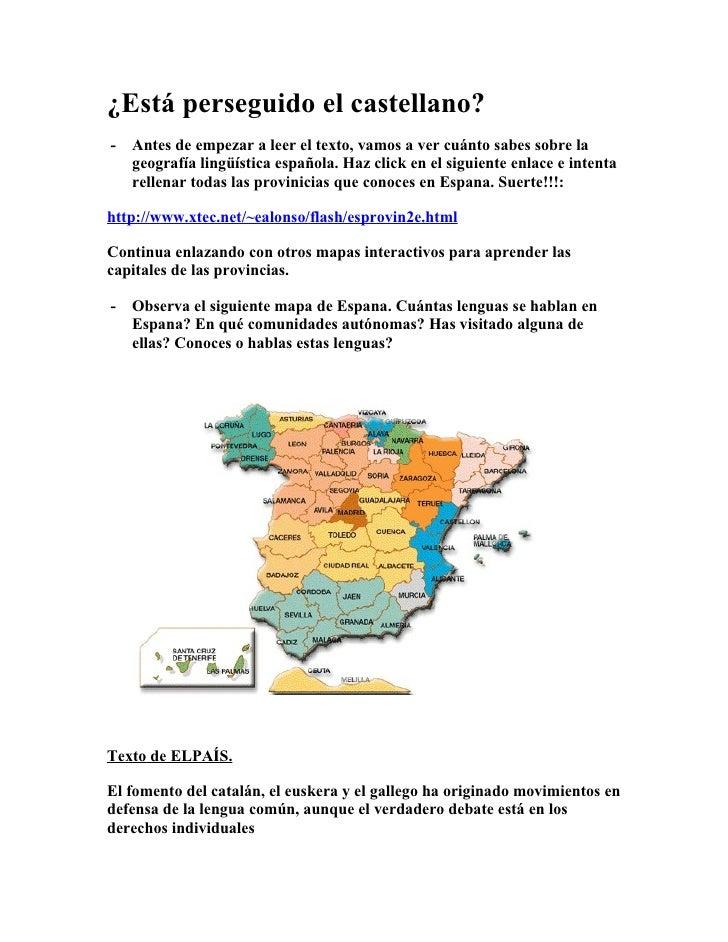 ¿Está perseguido el castellano? -   Antes de empezar a leer el texto, vamos a ver cuánto sabes sobre la     geografía ling...