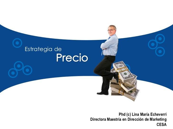 Estrategia de                                Phd (c) Lina María Echeverri                Directora Maestría en Dirección d...