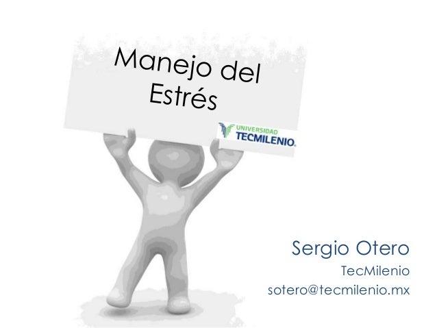 Sergio Otero TecMilenio sotero@tecmilenio.mx