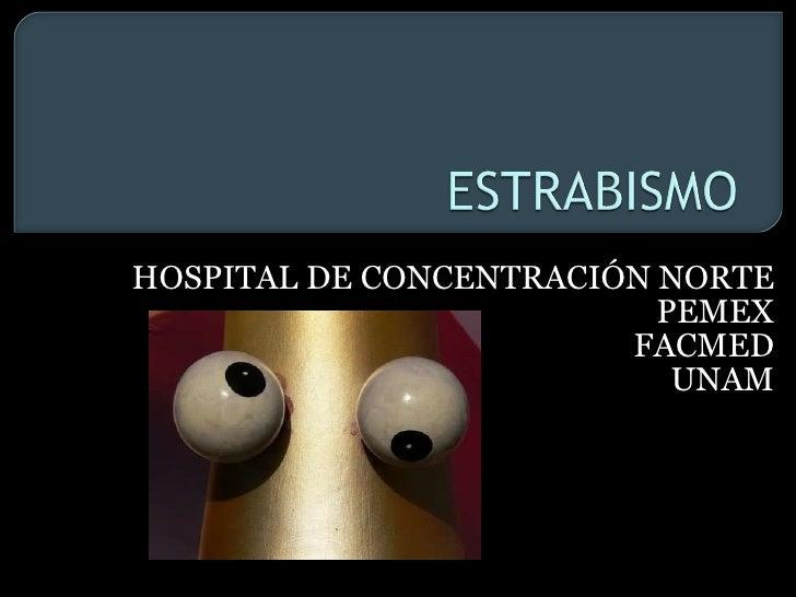 HOSPITAL DE CONCENTRACIÓN NORTE PEMEX FACMED UNAM
