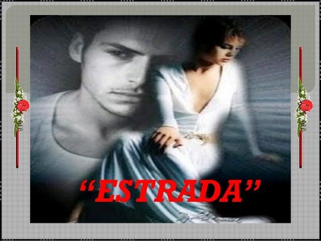 """""""ESTRADA"""""""