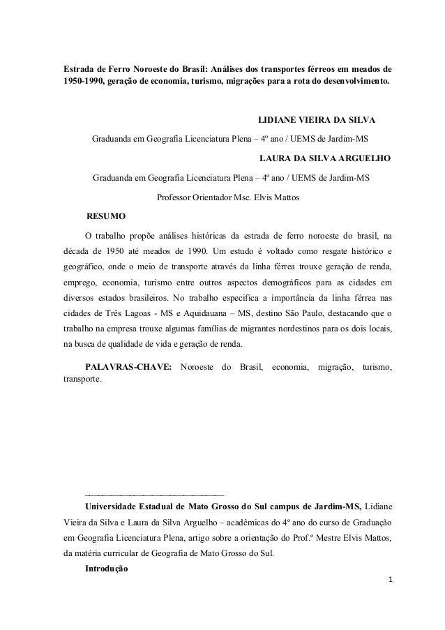 Estrada de Ferro Noroeste do Brasil: Análises dos transportes férreos em meados de 1950-1990, geração de economia, turismo...
