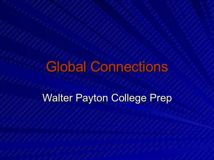 Global Connections Walter Payton College Prep