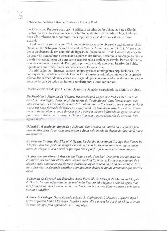 L3  Estrada dc Jacobina a Rio de Contas - a Estrada Real.   Coube a Pedro Barbosa Leal,  que já ediñcara as vilas de Jacob...