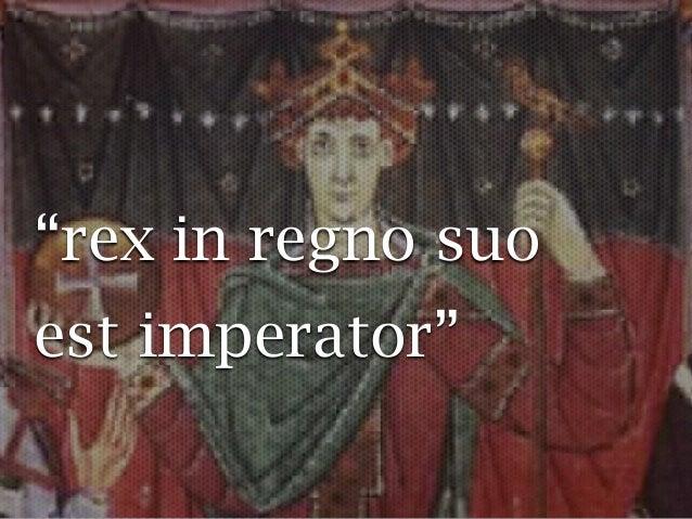 """""""rex in regno suo est imperator"""""""