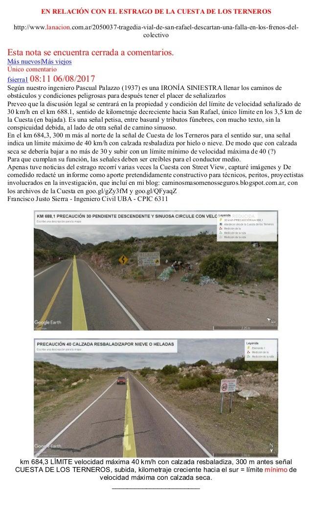 EN RELACI�N CON EL ESTRAGO DE LA CUESTA DE LOS TERNEROS http://www.lanacion.com.ar/2050037-tragedia-vial-de-san-rafael-des...