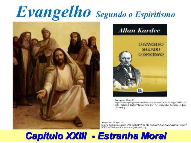 Evangelho Segundo o Espiritismo  Acesso em 11Ago13.  http://livrariaupstage.com/media/catalog/product/cache/1/image/265x38...