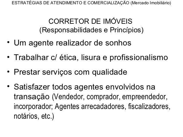 ESTRATÉGIAS DE ATENDIMENTO E COMERCIALIZAÇÃO (Mercado Imobiliário)              CORRETOR DE IMÓVEIS            (Responsabi...