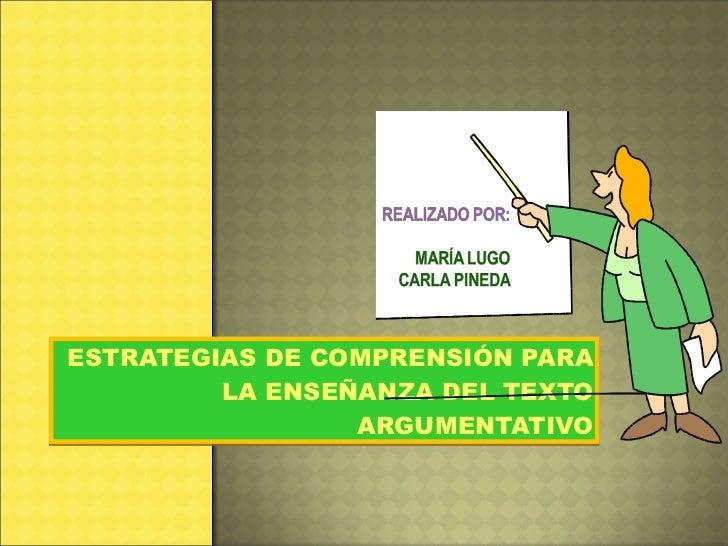 ESTRATEGIAS DE COMPRENSIÓN PARA LA ENSEÑANZA DEL TEXTO ARGUMENTATIVO