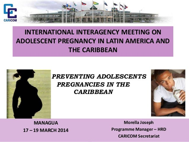 INTERNATIONAL INTERAGENCY MEETING ON ADOLESCENT PREGNANCY IN LATIN AMERICA AND THE CARIBBEAN PREVENTING ADOLESCENTS PREGNA...