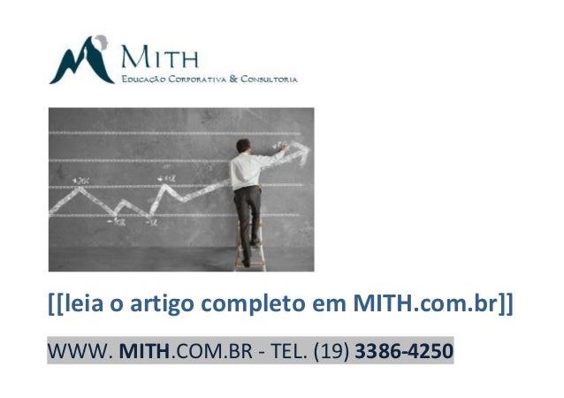 [[leia o artigo completo em MITH.com.br]]WWW. MITH.COM.BR - TEL. (19) 3386-4250