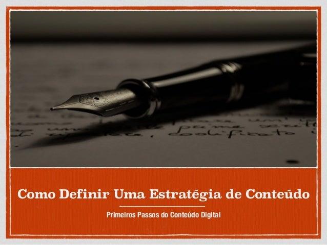 Como Definir Uma Estratégia de Conteúdo  Primeiros Passos do Conteúdo Digital