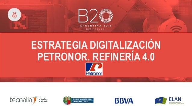 ESTRATEGIA DIGITALIZACIÓN PETRONOR. REFINERÍA 4.0