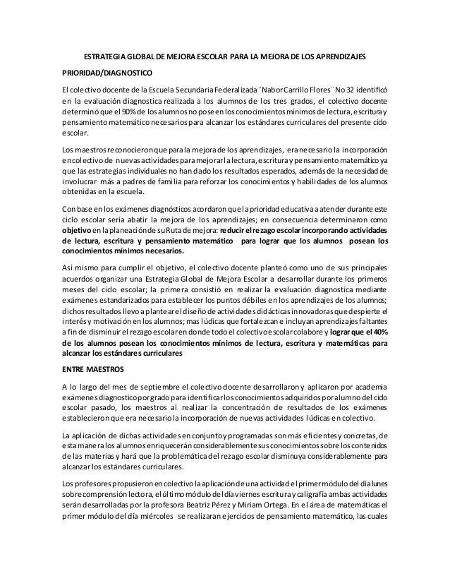 ESTRATEGIA GLOBAL DE MEJORA ESCOLAR PARA LA MEJORA DE LOS APRENDIZAJES PRIORIDAD/DIAGNOSTICO El colectivodocente de la Esc...