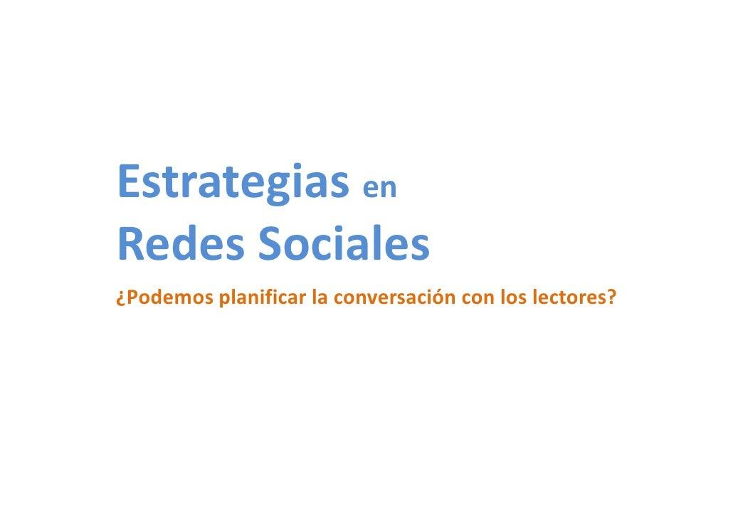 Estrategias enRedes Sociales¿Podemos planificar la conversación con los lectores?