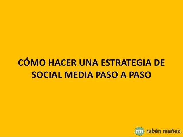 CÓMO HACER UNA ESTRATEGIA DE SOCIAL MEDIA PASO A PASO