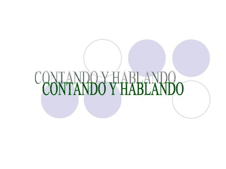 CONTANDO Y HABLANDO