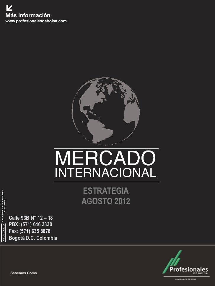 Mercado Internacional                 Junio 2012                        ESTRATEGIA                        AGOSTO 2012Calle...