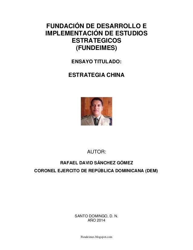 Fundeimes.blogspot.com FUNDACIÓN DE DESARROLLO E IMPLEMENTACIÓN DE ESTUDIOS ESTRATEGICOS (FUNDEIMES) ENSAYO TITULADO: ESTR...