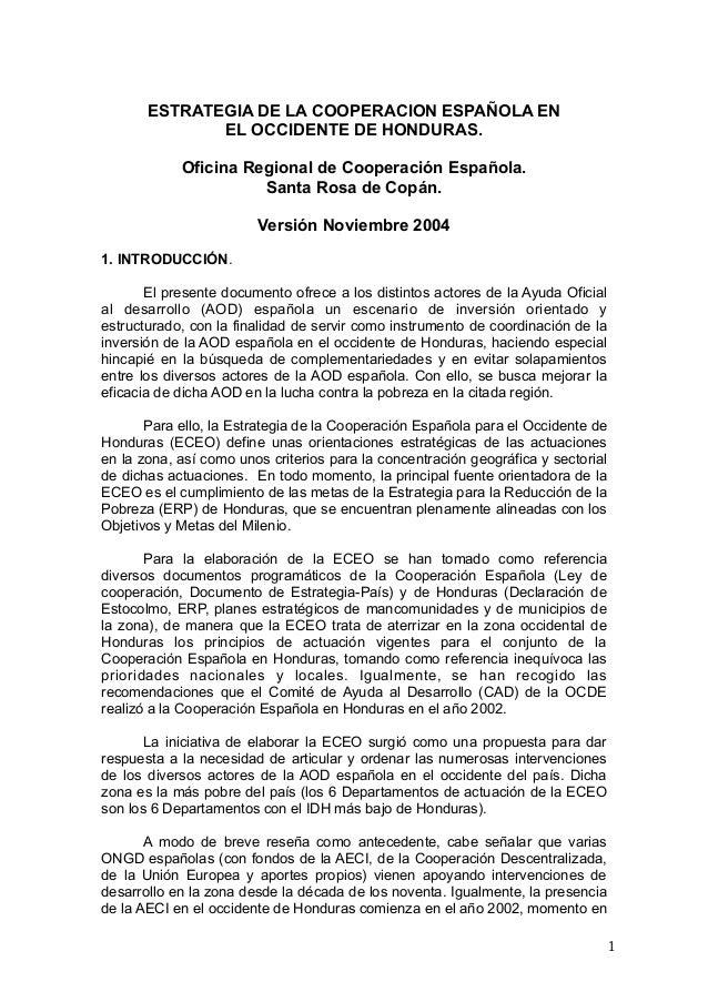 ESTRATEGIA DE LA COOPERACION ESPAÑOLA EN EL OCCIDENTE DE HONDURAS. Oficina Regional de Cooperación Española. Santa Rosa de...