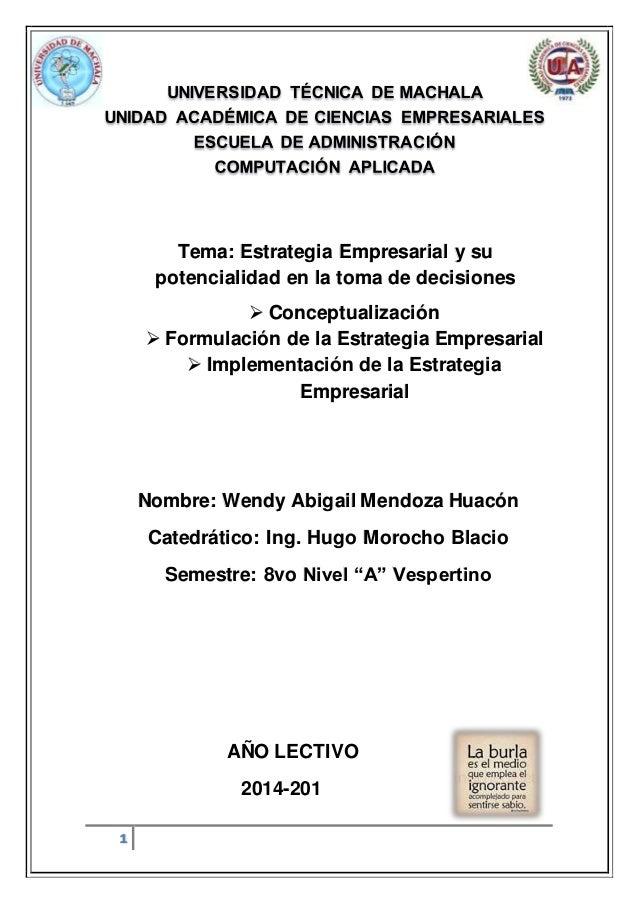 1 AÑO LECTIVO 2014-201 Tema: Estrategia Empresarial y su potencialidad en la toma de decisiones  Conceptualización  Form...