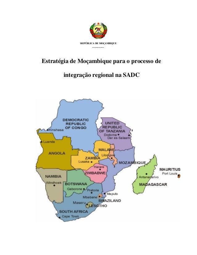 REPÚBLICA DE MOÇAMBIQUE __________ Estratégia de Moçambique para o processo de integração regional na SADC