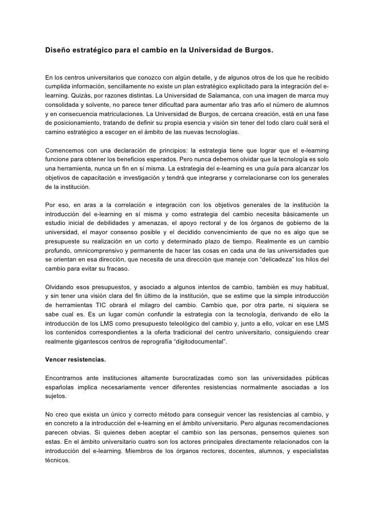Diseño estratégico para el cambio en la Universidad de Burgos.   En los centros universitarios que conozco con algún detal...