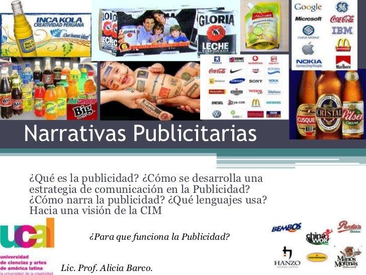 Narrativas Publicitarias<br />¿Qué es la publicidad? ¿Cómo se desarrolla una estrategia de comunicación en la Publicidad? ...