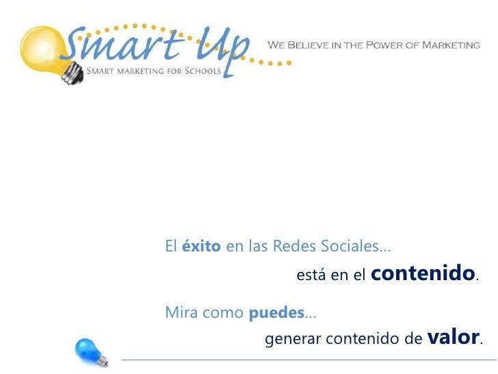 El éxito en las Redes Sociales…<br />está en el contenido.<br />Mira como puedes…<br />generar contenido de valor.<br />