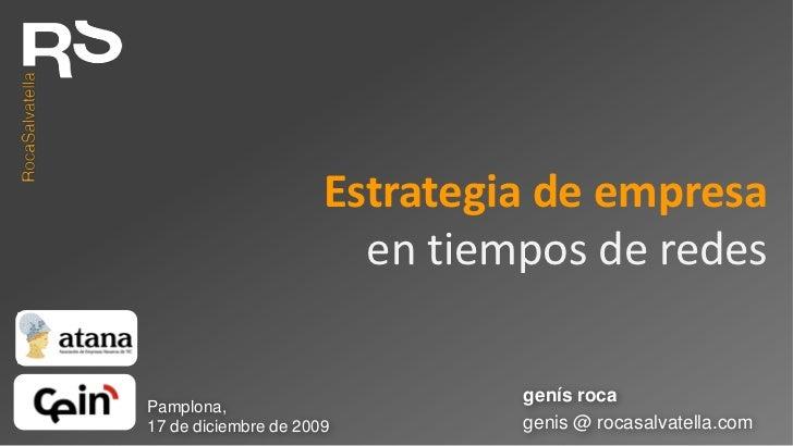 Estrategia de empresa                        en tiempos de redes                               genís rocaPamplona,17 de di...