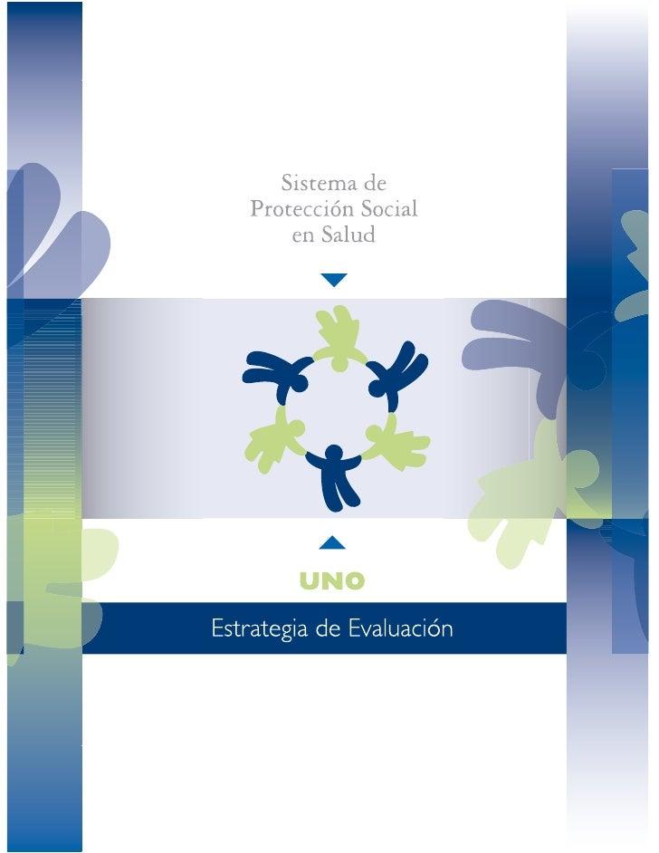 Sistema de    Protección Social        en Salud           ▼           ▲Estrategia de Evaluación       • 2006 •