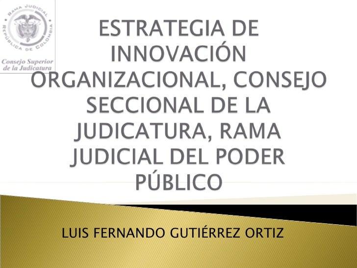 LUIS FERNANDO GUTIÉRREZ ORTIZ