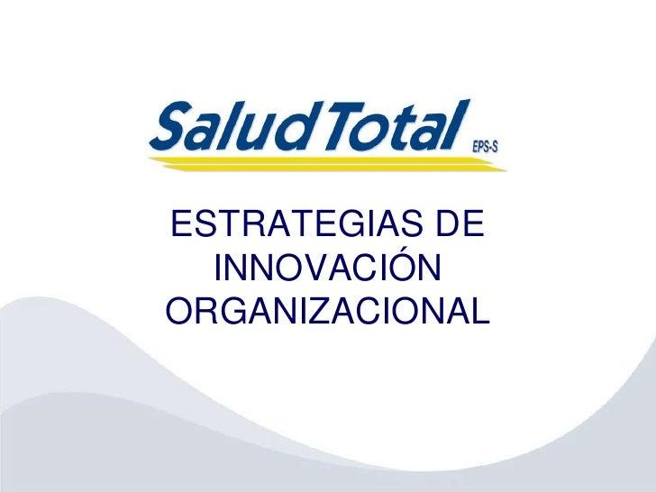 ESTRATEGIAS DE   INNOVACIÓN ORGANIZACIONAL