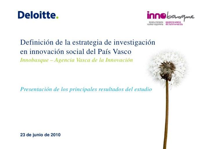 Definición de la estrategia de investigación en innovación social del País Vasco Innobasque – Agencia Vasca de la Innovaci...