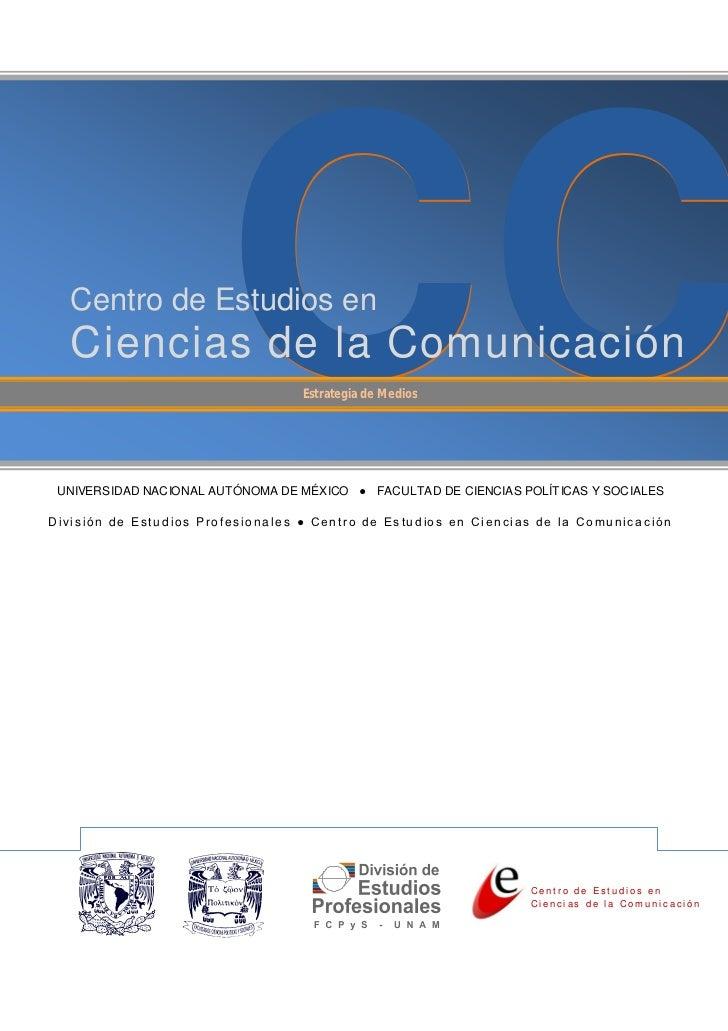 Centro de Estudios en      0     Ciencias de la Comunicación         CC               Estrategia de Medios  UNIVERSIDAD NA...