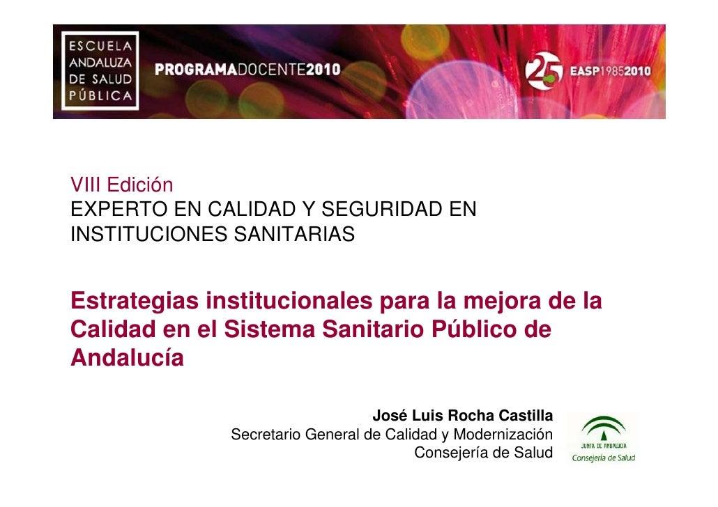VIII EdiciónEXPERTO EN CALIDAD Y SEGURIDAD ENINSTITUCIONES SANITARIASEstrategias institucionales para la mejora de laCalid...