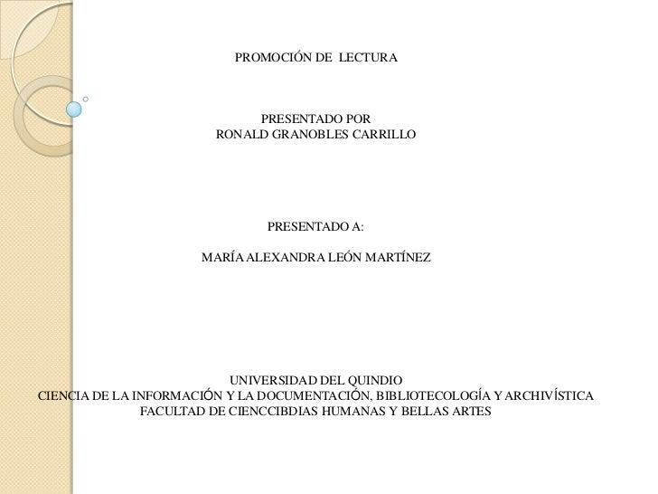 PROMOCIÓN DE LECTURA                             PRESENTADO POR                        RONALD GRANOBLES CARRILLO          ...