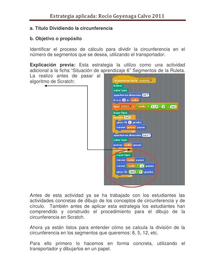 Estrategia aplicada: Rocío Goyenaga Calvo 2011a. Título Dividiendo la circunferenciab. Objetivo o propósitoIdentificar el ...