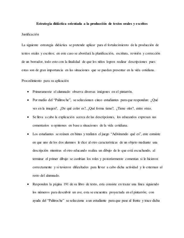 Estrategia didáctica orientada a la producción de textos orales y escritos Justificación La siguiente estrategia didáctica...