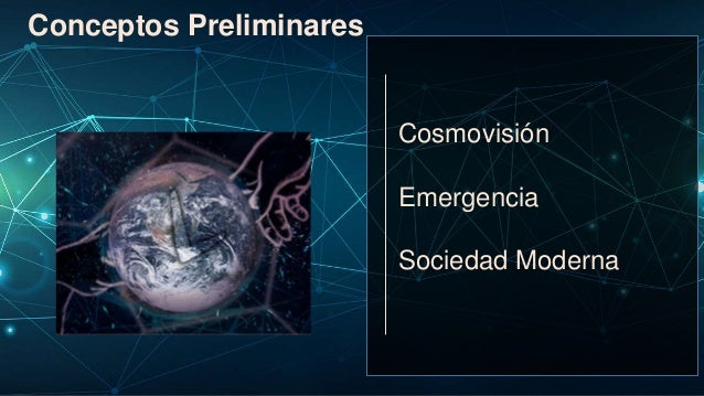 Cosmovisión Emergencia Sociedad Moderna Conceptos Preliminares