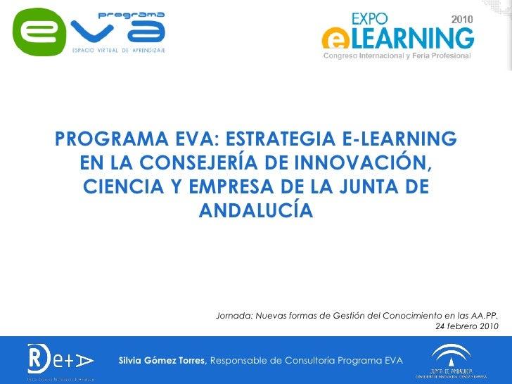 PROGRAMA EVA: ESTRATEGIA E-LEARNING   EN LA CONSEJERÍA DE INNOVACIÓN,   CIENCIA Y EMPRESA DE LA JUNTA DE              ANDA...